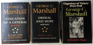 George C. Marshall (3 of 4 volumes): Education of a General; Ordeal and Hope; Organizer of Victory