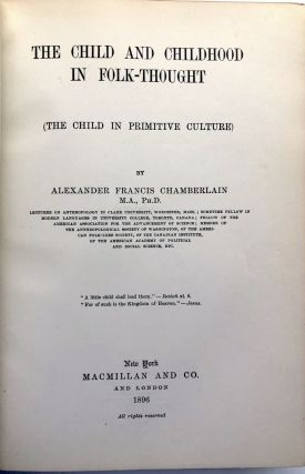 The Child and Childhood in Folk-Thought (the Child in Primitive Culture) -- inscribed to his future wife
