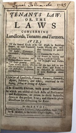 Tenants Law: or, the Laws Concerning Landlords, Tenants and Farmers...(1741)