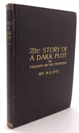 The Story of a Dark Plot, or, Tyranny on the Frontier. Canada, Temperance