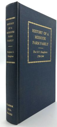 History of a Missouri Farm Family: The O. V. Slaughters 1700-1944 with Letters, Documents,...