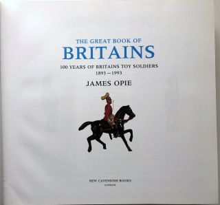 The Great Book of Britains, 100 Years of Britains Toy Soldiers, 1893-1993
