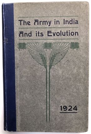 The Army in India & Its Evolution: Including an Account of the Establishment of the Royal Air...
