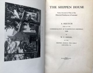 """1916 finely bound volume collecting Hensel's various papers and addresses on Lancaster PA history &c. - The Shippen House (1910); Old Elizabeth, Some Account of """"Baron"""" Stiegel...(1913); An Historic Balcony, An Address Delivered at the Hotel Brunswick (1915); Walter Scott: Poet (1914); Scotland Revisited (1914); Trinity and the Town (no date)"""