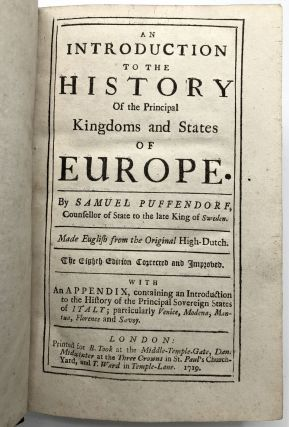 An Introduction to the History of the Principal Kingdoms and States of Europe... Made English From the Original High-Dutch