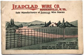Ca. 1915 catalog for Leadclad Wire Co., Moundsville, W. VA: wires, fences, posts, gates,...