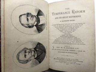 The Temperance Reform and Its Great Reformers : An Illustrated History