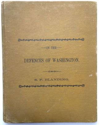 In the Defences of Washington; or, The Sunshine in a Soldier's Life. Stephen F. Blanding