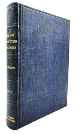 Annals of Southwestern Pennsylvania, Vol. I only. Lewis Clark Walkinshaw