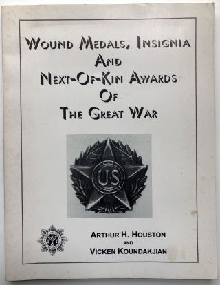 Wound medals, Insignia and Next-of-kin awards of the Great War. Arthur H. Houston, Vicken...