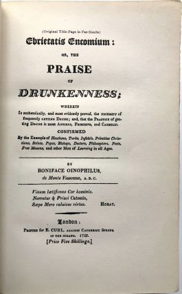 Ebrietatis Encomium, or The Praise of Drunkenness: Reprinted from the Scarce London Edition of 1723
