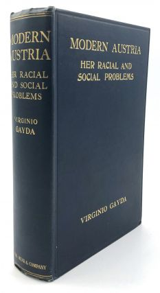 Modern Austria - Her Racial and Social Problems, with a study of Italia Irredenta. Virginio Gayda