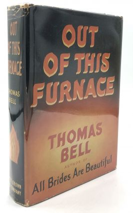 Out of this Furnace. Thomas Bell