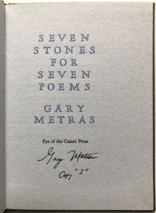 Seven Stones for Seven Poems - one of 26 lettered signed. Gary Metras