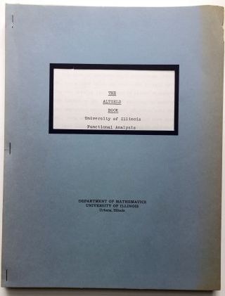 The Altgeld book, University of Illinois Functional Analysis Seminar, 1975/6. University of...