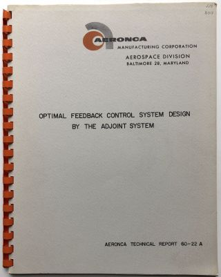 Optimal Feedback Control System Design by the Adjoint System. Robert W. Bass
