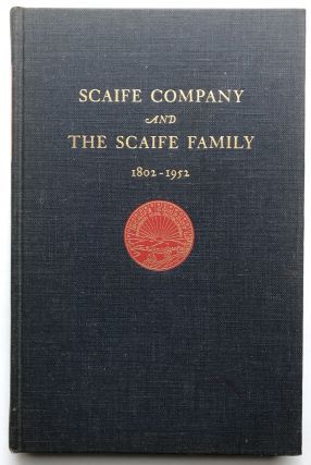 Scaife Company and the Scaife Family 1802-1952 - inscribed by Alan Scaife. Will and Maxine Schoyer