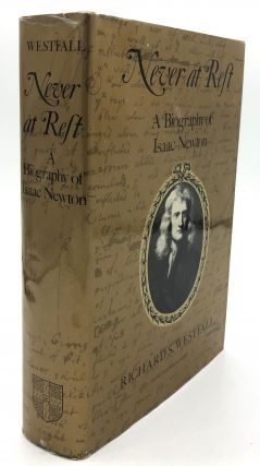 Never at Rest: A Biography of Isaac Newton. Richard S. Westfall