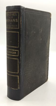 History of the Indians of Connecticut. John W. De Forest