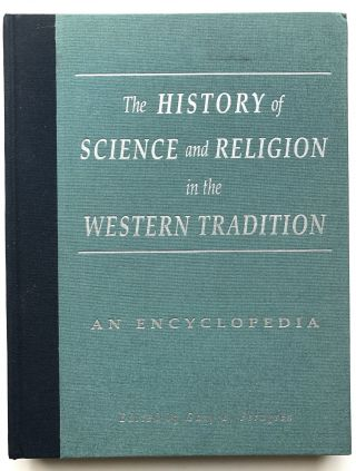 The History of Science and Religion in the Western Tradition: an Encyclopedia. Gary B. Ferngren, ed