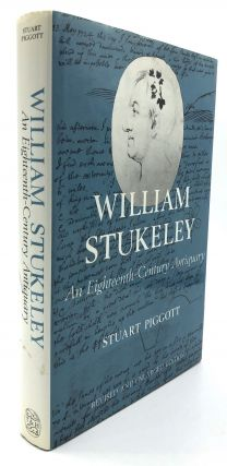 William Stuckeley: An Eighteenth-Century Antiquary, Revised and Enlarged Edition. Stuart Piggott