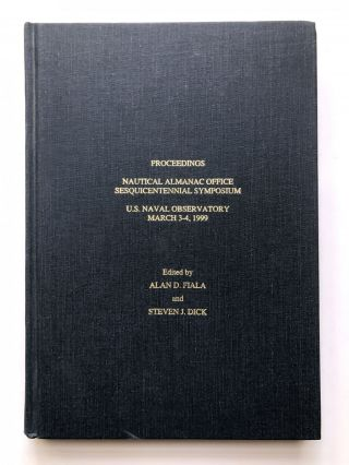 Proceedings, Nautical Almanac Office Sesquicentennial Symposium. U.S. Naval Observatory, March...