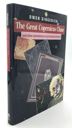 The Great Copernicus Chase and other adventures in astronomical history. Owen Gingerich
