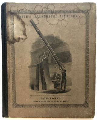 Smith's Illustrated Astronomy Designed for the Use of the Public or Common Schools in the United...