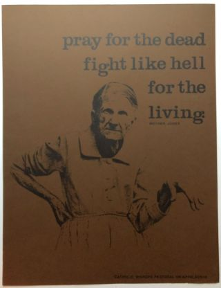 "1975 Poster (22x17): ""Pray for the dead, fight like hell for the living"" - Mother Jones /..."