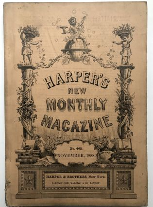 Harper's New Monthly Magazine, November 1888. William Dean Howells Constance Fenimore Woolson