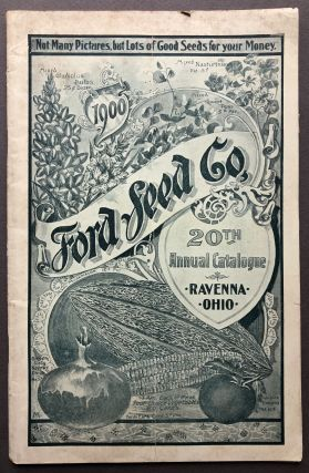 20th Annual Catalogue, 1900: flower and fruit seeds, garden supplies, etc. Ford Seed Co