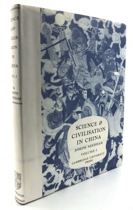 Science and Civilisation in China, Volume I: Introductory Orations. Joseph Needham