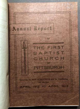 Annual Report of the First Baptist Church of Pittsburgh, 2 volumes: 1912-1913; 1913-1914