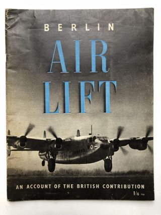 Berlin Air Lift. An Account of the British Contribution. Dudley Barker