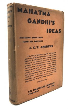 Mahatma Gandhi's Ideas, including selections from his writings. C. F. Andrews, Mahatma Gandhi