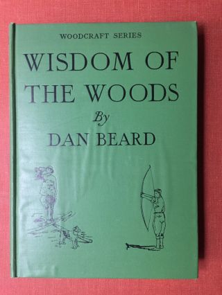 Wisdom of the Woods - First edition, inscribed by author
