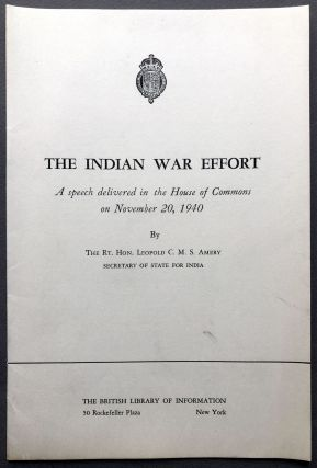 The Indian War Effort, a speech delivered in the House of Commons on November 20, 1940. Rt. Hon....