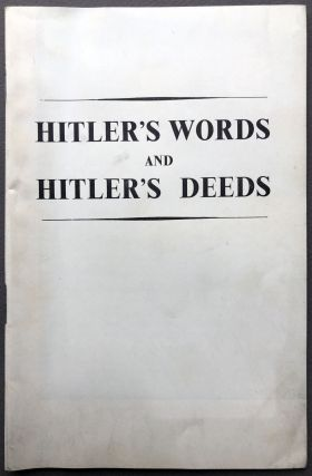 Hitler's Words and Hitler's Deeds (1940