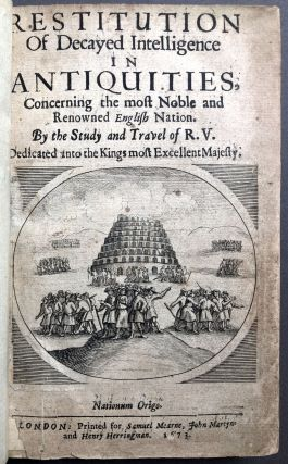 Restitution of Decayed Intelligence in Antiquities Concerning the Most Noble and Renowned English Nation