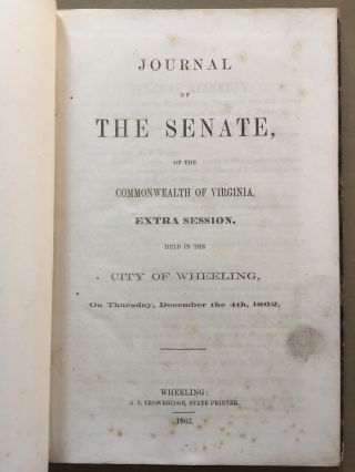 Journal of the Senate, of the Commonwealth of Virginia, extra session held in the City of Wheeling on Thursday, December the 4th, 1862
