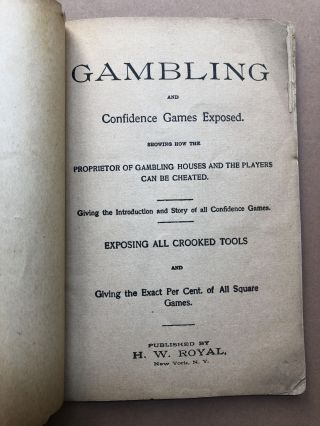 Gambling and Confidence Games Exposed. Showing how the proprietor of gambling houses and the players can be cheated. Giving the introduction and story of all confidence games. Exposing all crooked tools and giving the exact per cent. of all square games