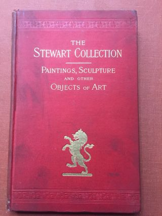 Catalogue of the A. T. Stewart Collection of Paintings, Sculptures...