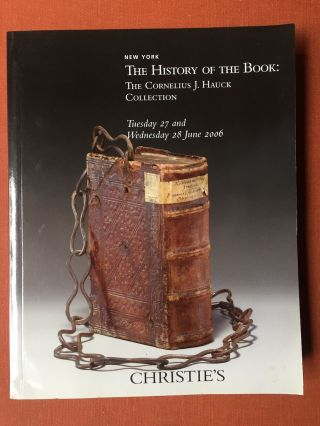 The History of the Book, the Cornelius J. Hauck Collection...