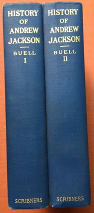 History of Andrew Jackson, Pioneer, Patriot, Soldier, Politician, President, 2 volumes, 1904