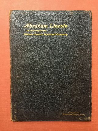 Abraham Lincoln as Attorney for the Illinois Central Railroad Company (1905)