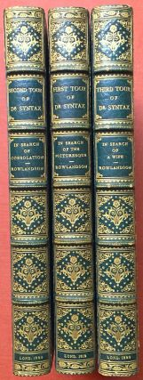 The Tour of Doctor [Dr.] Syntax (3 volumes, first editions, 1812, 1820, 1821); In Search of the...