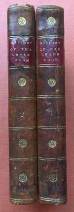 The Secret History of the Green Room (2 volumes, 1792), Containing Authentic and Entertaining Memoirs of the Actors and Actresses in the Three Theatres Royal