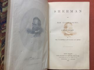 Sherman and His Campaigns (1865). Col. S. M. Bowman, Lt.-Col. R. B. Irwin