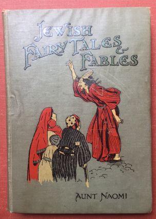Jewish Fairy Tales and Fables, illsu8trated by E. Strellett and...