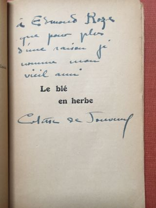 Le blé en herbe, roman. First edition, 1923, inscribed to her theatrical friend, Edmond Roze